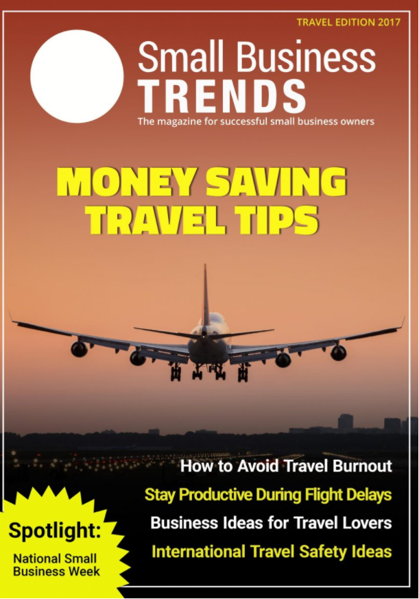 Small Business Trends Magazine 2017 Travel Edition Is Here, Download Your Free Copy NOW!